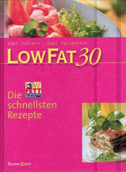 LowFat30 - Die schnellsten Rezepte
