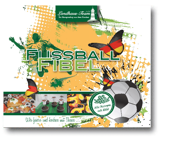 Fussball Fibel - Wir feiern und kochen mit Ihnen