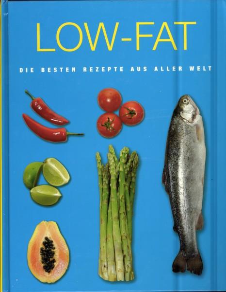 Low Fat - Die Besten Rezepte aus aller Welt