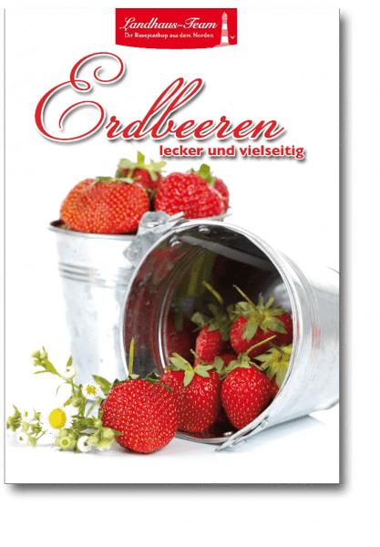Erdbeeren lecker & vielseitig