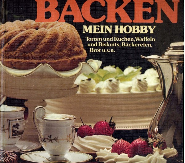 Backen: Mein Hobby